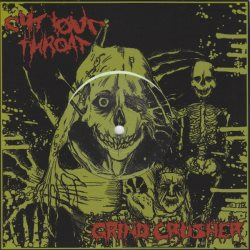"Grind Crusher / Cut Your Throat, 7"" Split]"
